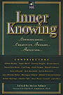 Inner Knowing: Consciousness, Creativity, Insight and Intuition