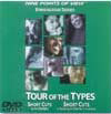 Tour of the Types DVD with Short Cuts